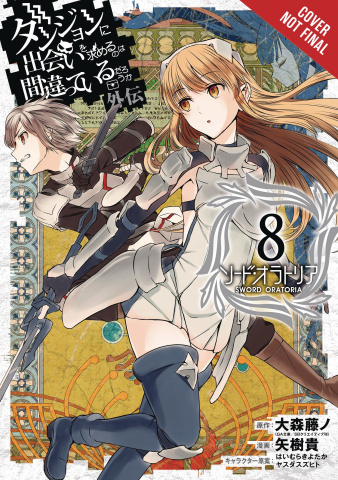 Is It Wrong to Try to Pick Up Girls in a Dungeon? Sword Oratoria Vol. 8