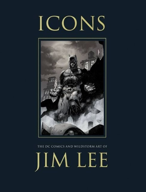 Icons: The DC & Wildstorm Art of Jim Lee
