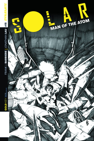 Solar: Man of the Atom #11 (25 Copy Lau B&W Cover)