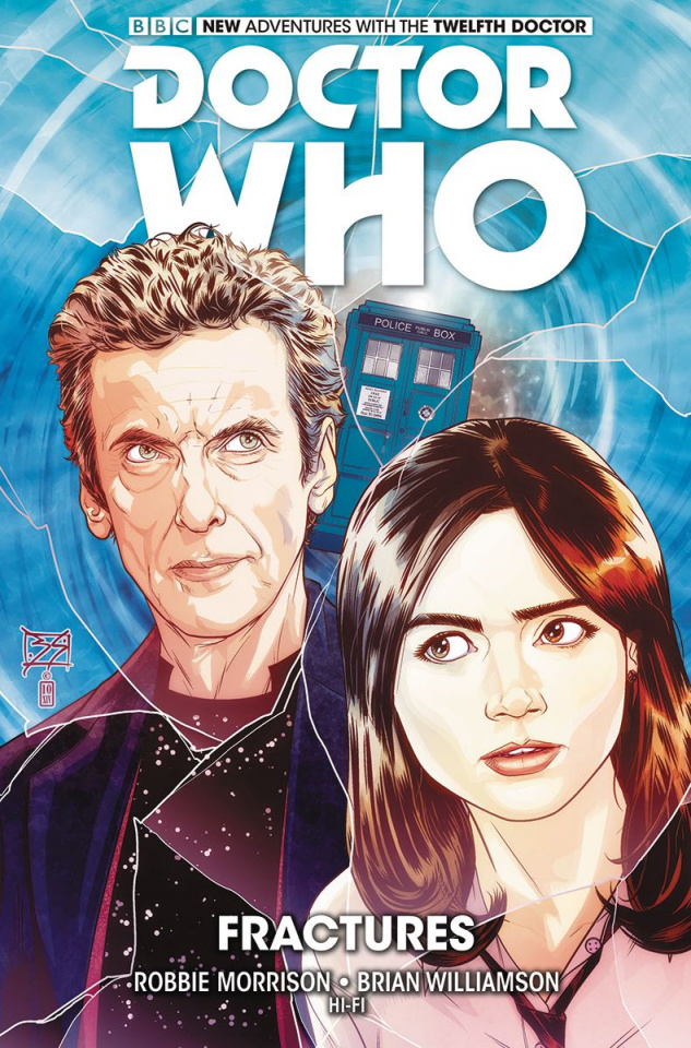 Doctor Who: New Adventures with the Twelfth Doctor Vol 2: Fractures