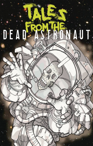Tales From the Dead Astronaut #1