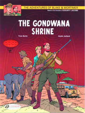 The Adventures of Blake & Mortimer Vol. 11: The Gondwana Shrine