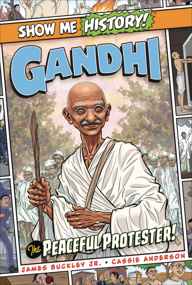 Show Me History! Gandhi, The Peaceful Protester