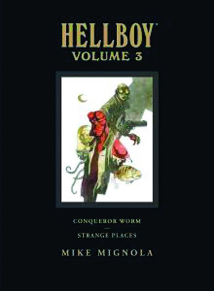 The Hellboy Library Vol. 3: Conqueror Worm and Strange Places