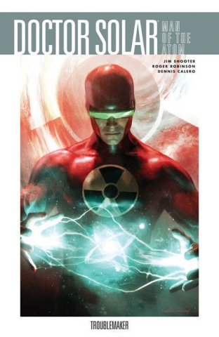 Doctor Solar: Man of the Atom Vol. 1