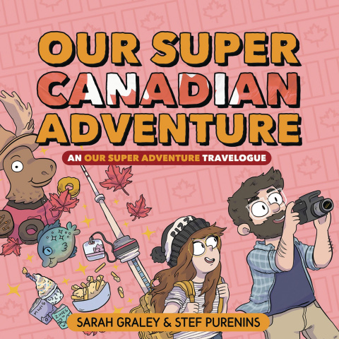 Our Super Canadian Adventure