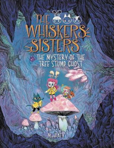The Whiskers Sisters Vol. 2: The Mystery of the Tree Stump Ghost