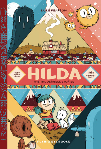 Hilda: The Wilderness Stories Vol. 1: The Troll & The Midnight Giant