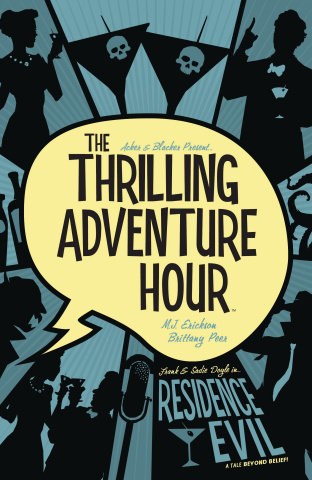 The Thrilling Adventure Hour Vol. 2: Residence Evil