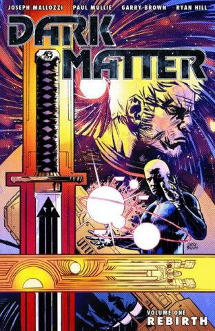 Dark Matter Vol. 1: Rebirth