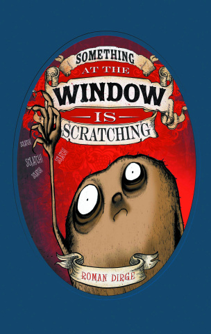 Something at the Window Is Scratching