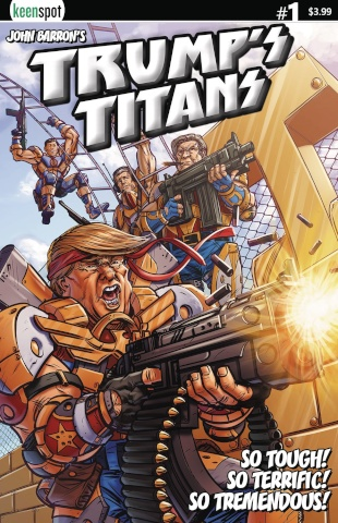 Trump's Titans #1 (Terrific Tremendous Cover)