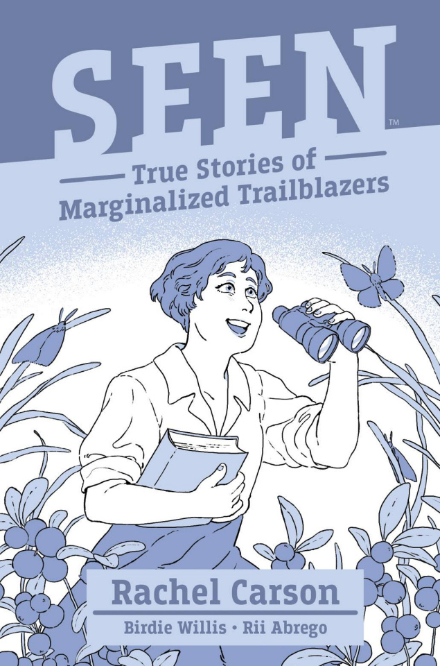 Seen: True Stories of Marginalized Trailblazers - Rachel Carson
