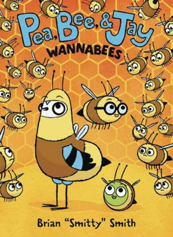 Pea, Bee, & Jay Vol. 2: Wannabees