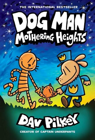 Dog Man Vol. 10: Mothering Heights