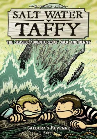 Salt Water Taffy Vol. 4: Caldera's Revenge