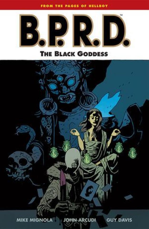 B.P.R.D. Vol. 11: The Black Goddess