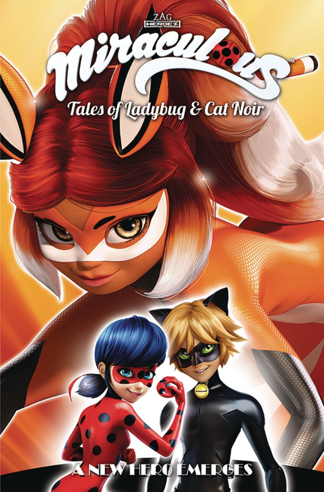 Miraculous: Tales of Ladybug and Cat Noir Vol. 6: A New Hero Emerges