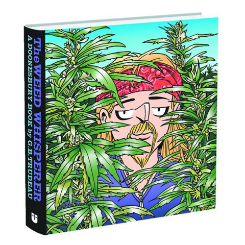 The Weed Whisperer: Doonesbury Collection