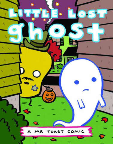 Mr Toast Comics #6: Little Lost Ghost