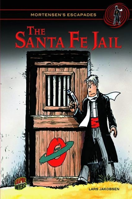 Mortensen's Escapades Vol. 2: The Santa Fe Jail
