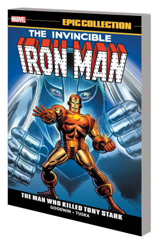 Iron Man: The Man Who Killed Tony Stark (Epic Collection)