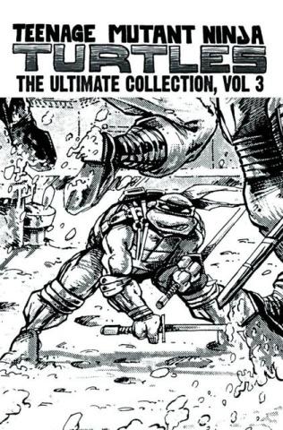 Teenage Mutant Ninja Turtles: The Ultimate Collection Vol. 3