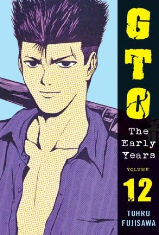 GTO: The Early Years Vol. 12