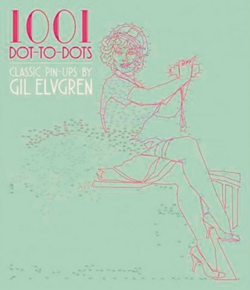 1001 Dot-To-Dot Pin-Ups by Gil Elvgren