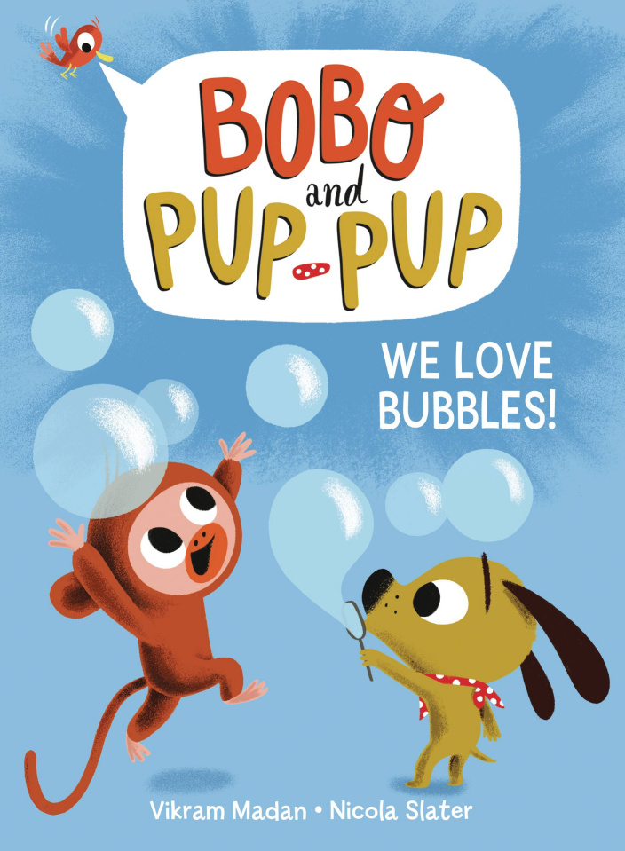 Bobo and Pup-Pup: We Love Bubbles!