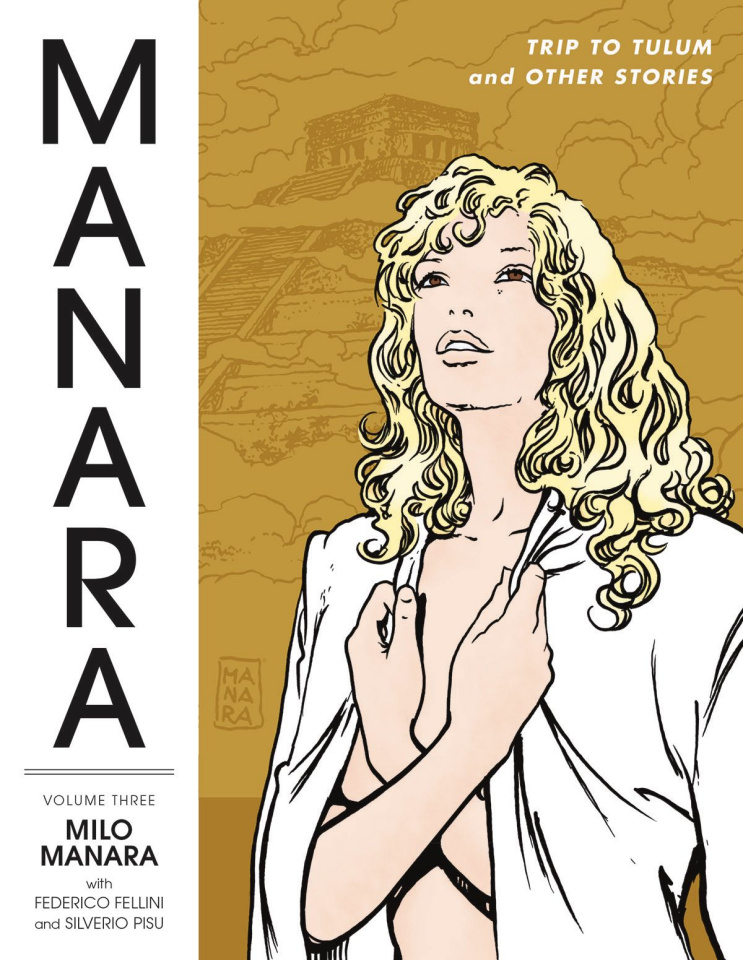 The Manara Library Vol. 3: Trip To Tulum and Other Stories