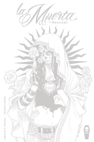 La Muerta: Descent #1 (Ortiz 25 Copy Cover)