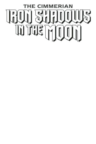 The Cimmerian: Iron Shadows in the Moon #1 (Blank Cover)