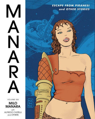 The Manara Library Vol. 6: Escape from Piranesi and Other Stories