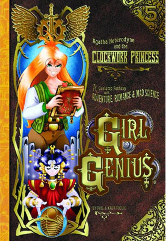 Girl Genius Vol. 5: Agatha Heterodyne and the Clockwork Princess