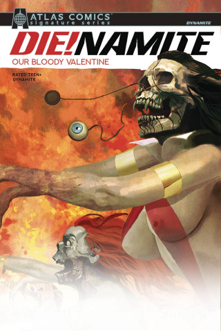 DIE!namite: Our Bloody Valentine (Atlas Lente Signed Edition)