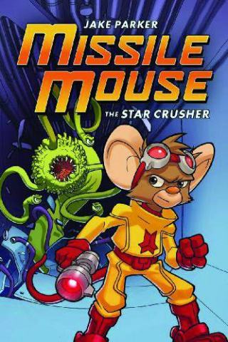 Missile Mouse Vol. 1: The Star Crusher