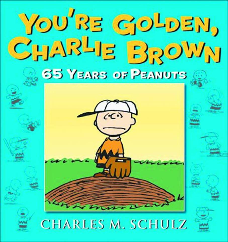 You're Golden Charlie Brown: 65 Years of Peanuts
