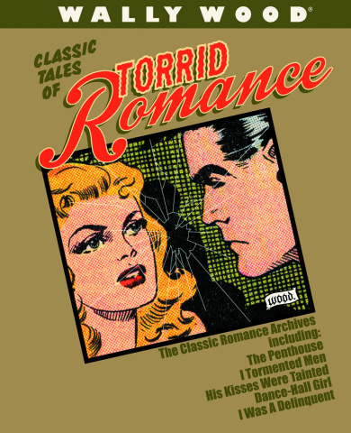 Wally Wood: Classic Tales of Torrid Romance