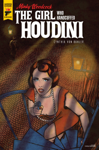 Minky Woodcock: The Girl Who Handcuffed Houdini #3 (Von Buhl Cover)