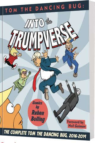 Tom the Dancing Bug: Into the Trumpverse
