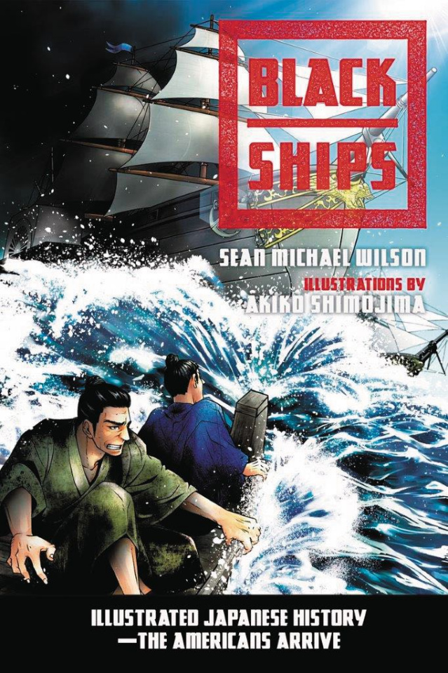 Black Ships: Illustrated Japanese History - The Americans Arrive