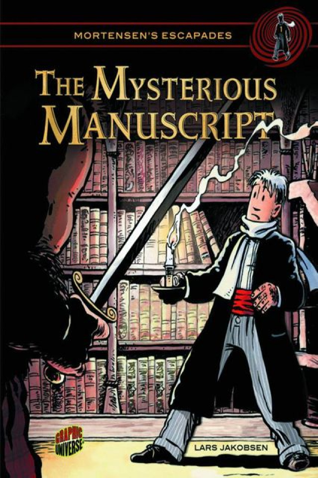 Mortensen's Escapades Vol. 1: The Mysterious Manuscript