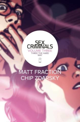 Sex Criminals Vol. 3: Three the Hard Way