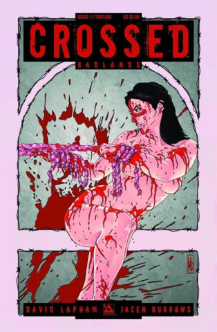 Crossed: Badlands #11 (Torture Cover)