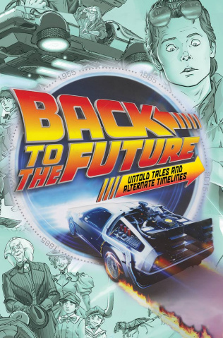 Back to the Future: Untold Tales and Alternate Timelines (Direct Market Edition)