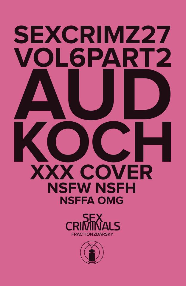 Sex Criminals #27 (XXX Koch Cover)