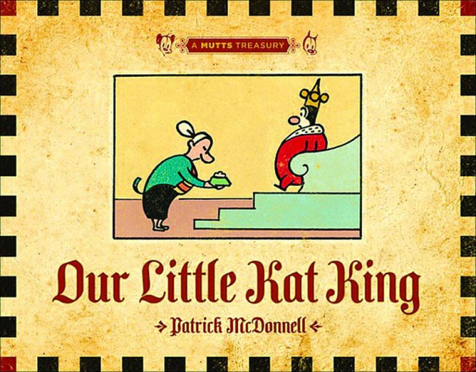 A Mutts Treasury: Our Little Kat King