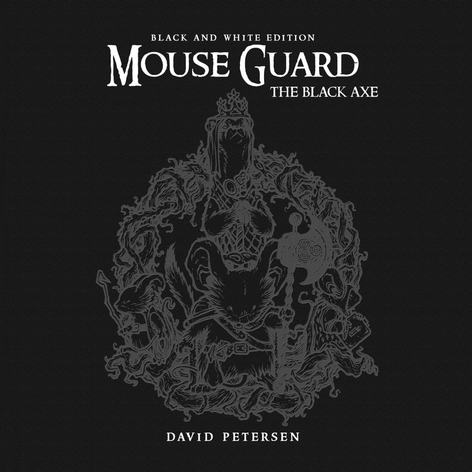 Mouse Guard Vol. 3: The Black Axe (B&W Edition)