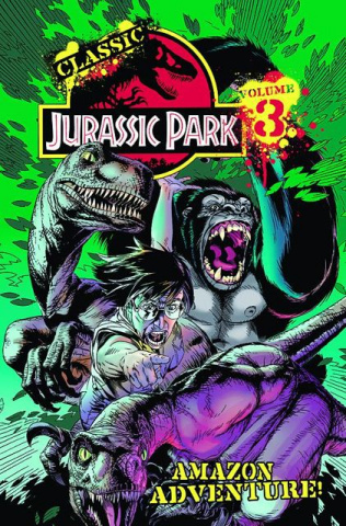 Classic Jurassic Park Vol. 3: Amazon Adventure